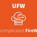 Installer votre premier Firewall grâce à UFW<
