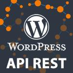 Utilisation de l'API REST, la nouvelle API de WordPress 4.7<